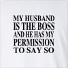 My Husband is The Boss and He Has My Permission To Say So Long Sleeve T-Shirt