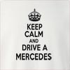 Keep Calm And Drive  A Mercedes Crew Neck Sweatshirt