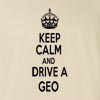 Keep Calm And Drive A Geo T-Shirt