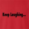 Keep Laughing Crew Neck Sweatshirt