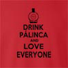 Drink Palinca And Love Everyone Crew Neck Sweatshirt