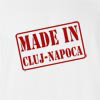 Made in CLUJ- NAPOCA T Shirt