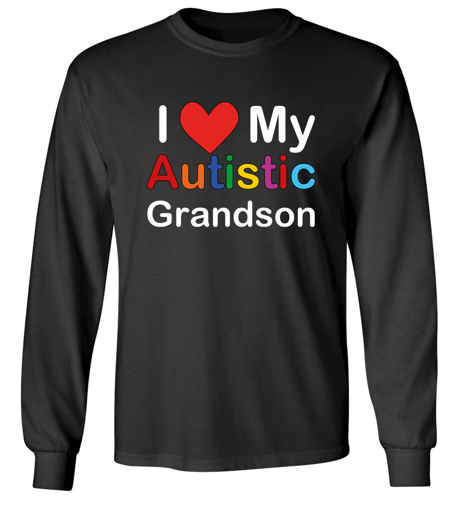 I Love My Autistic Grandson Long Sleeve T-shirt