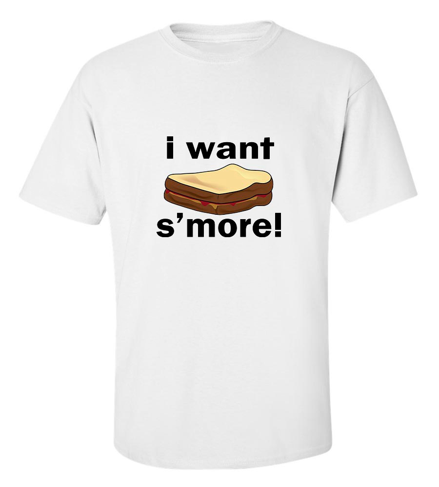 I Want S'More! T-Shirt