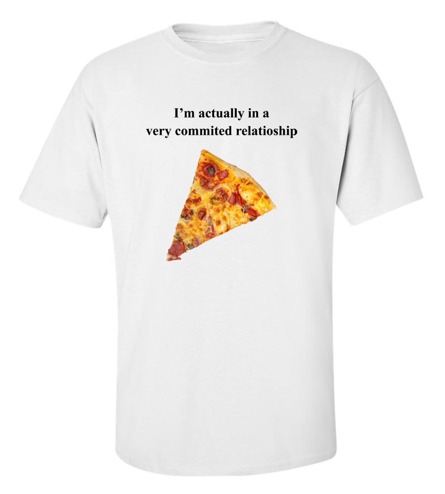 I'M Actually In A Very Commited Relationship T-Shirt