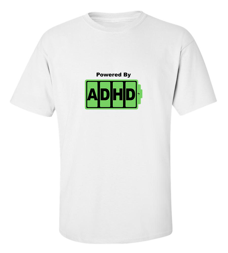 Powered By ADHD T-Shirt