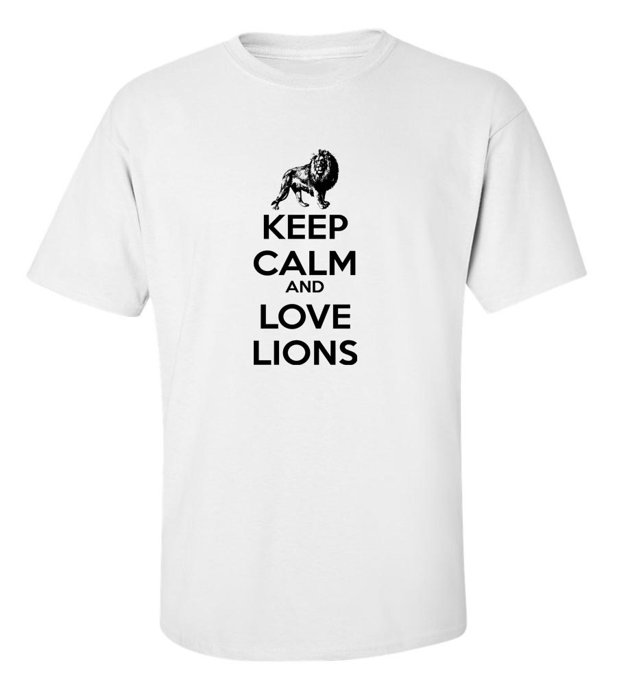 Keep Calm And Love Lions T-Shirt