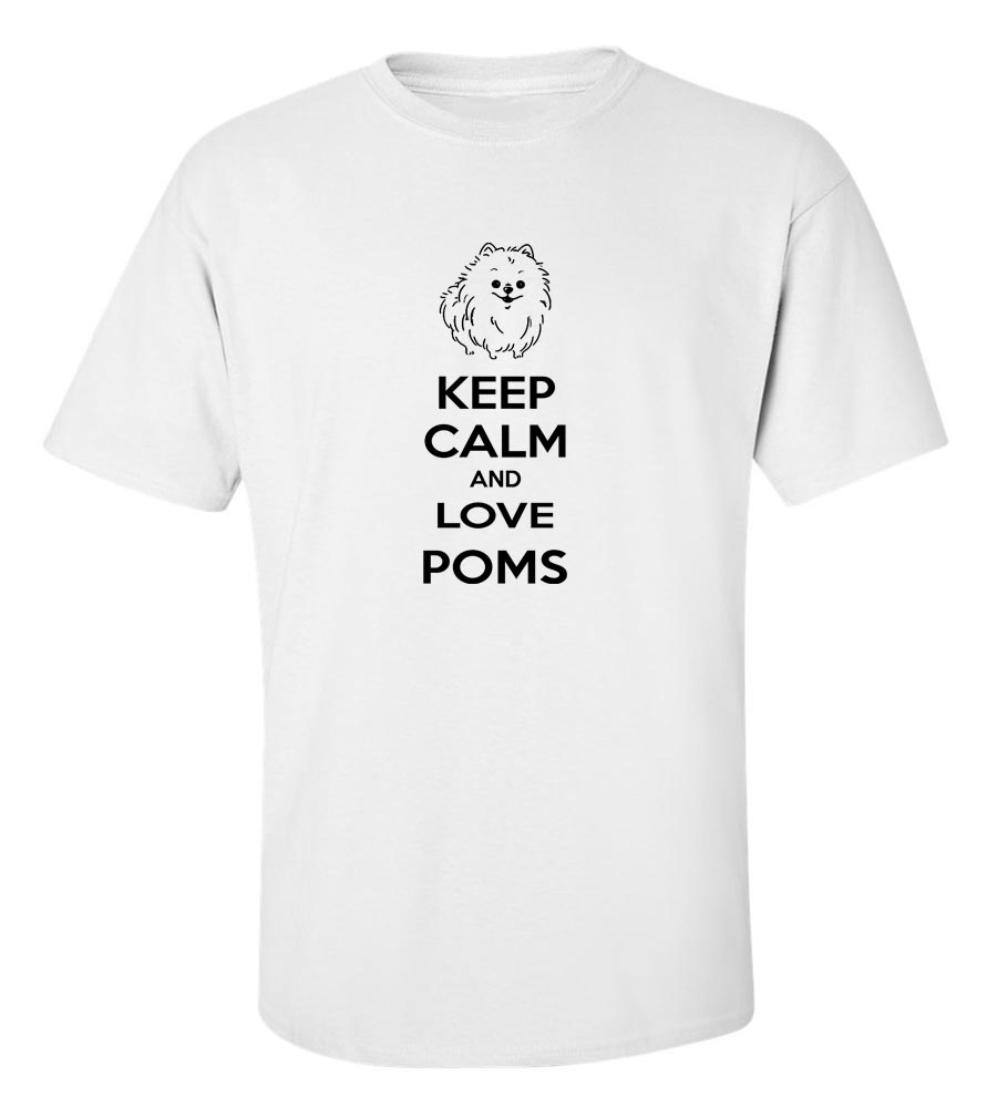 Keep Calm And Love Poms T-Shirt