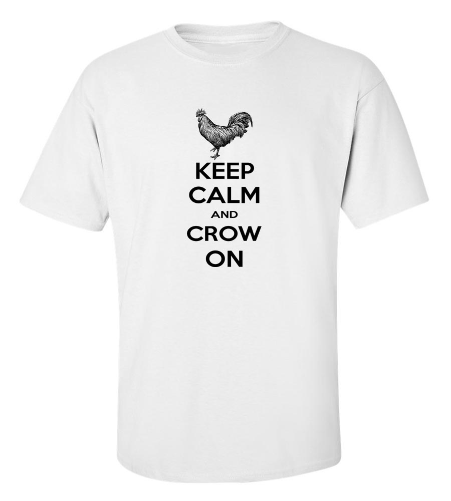 Keep Calm And Crow On T-Shirt