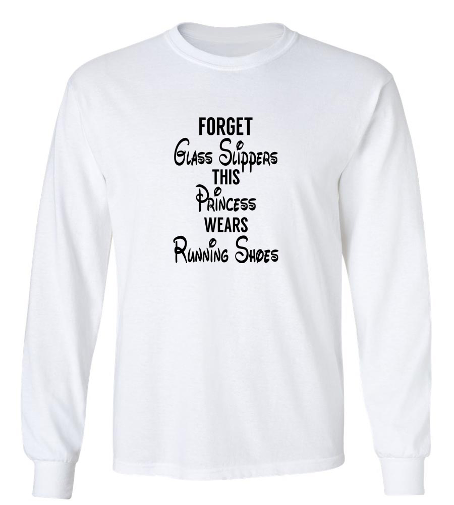 Forget Glass Slippers This Princess Wears Running Shoes Long Sleeve T-Shirt