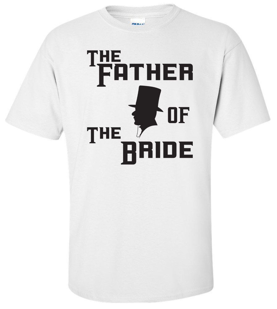 The Father of the Bride Wedding T Shirt