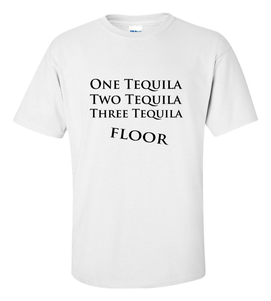 One Tequila T Shirts
