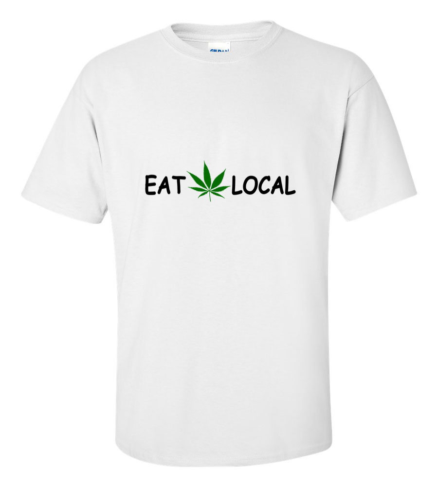 Eat Pot Local T Shirt