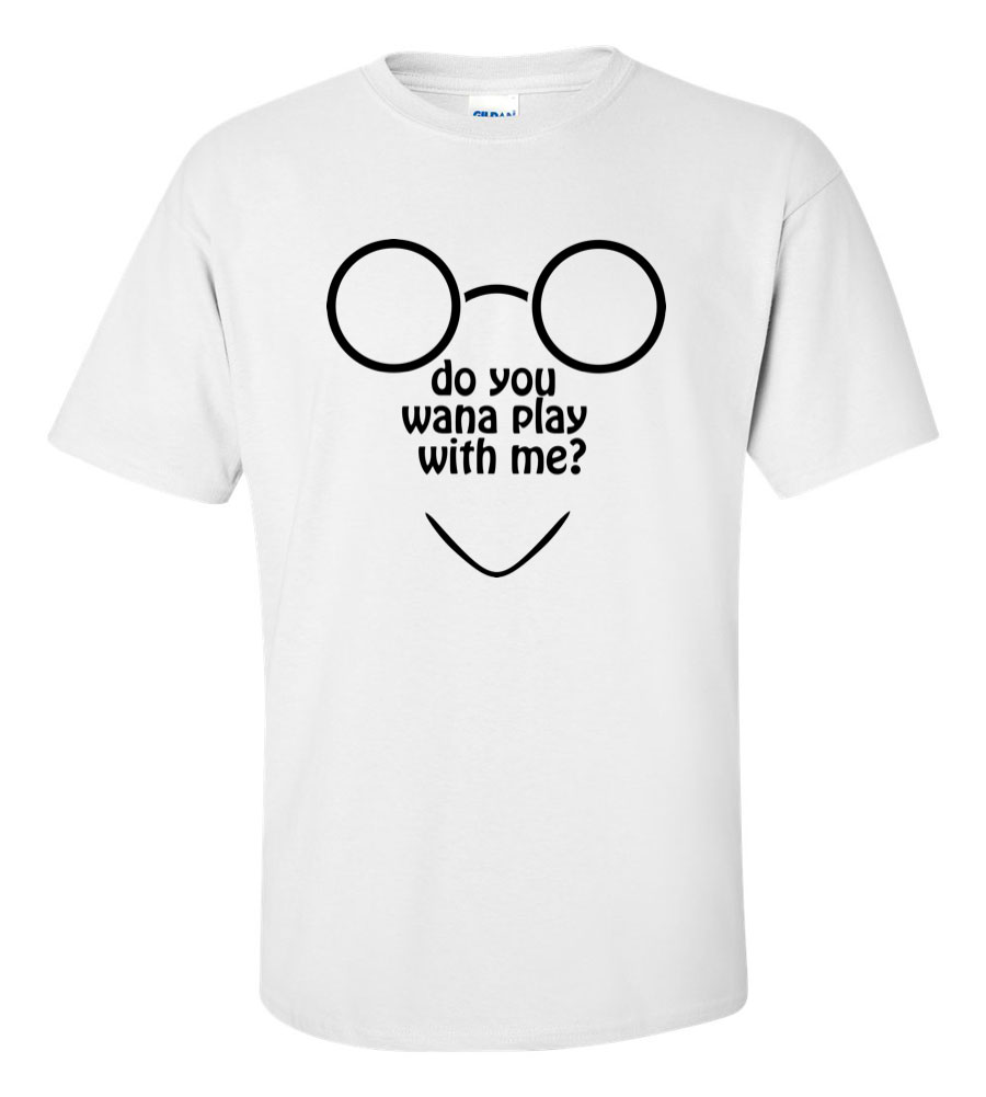 Do you wana play with me T-Shirt