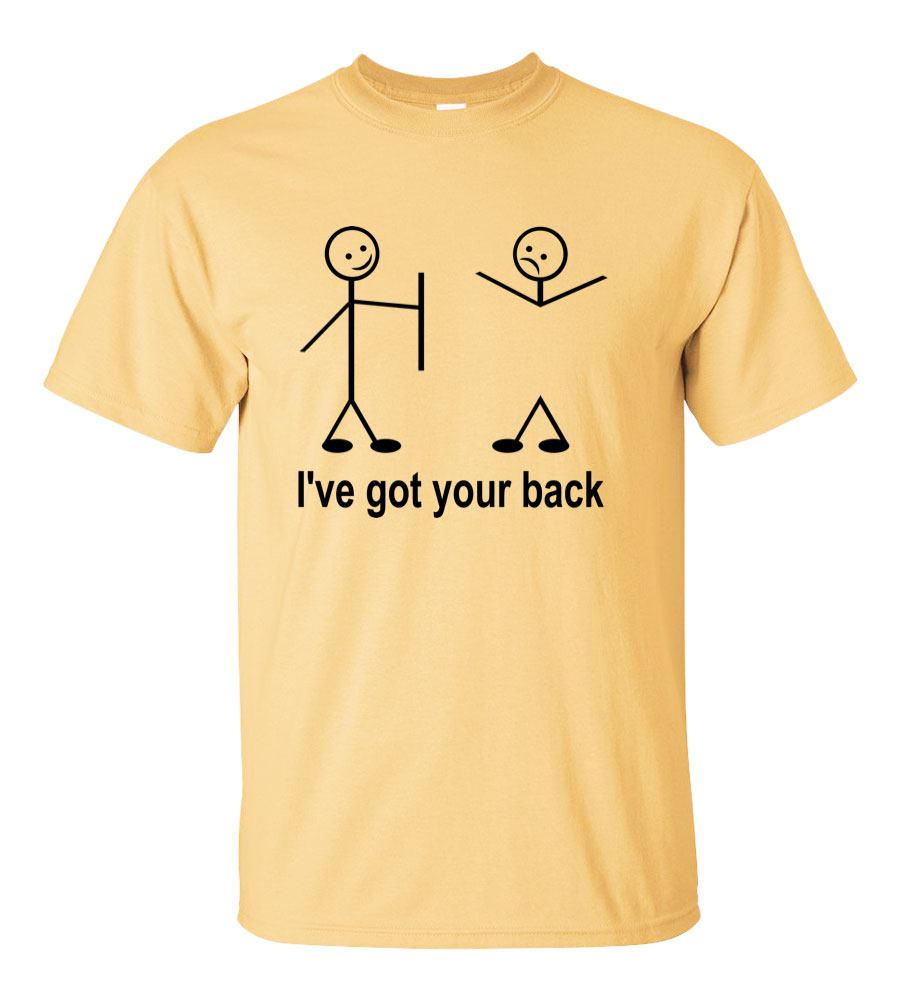I've Got Your Back T Shirt