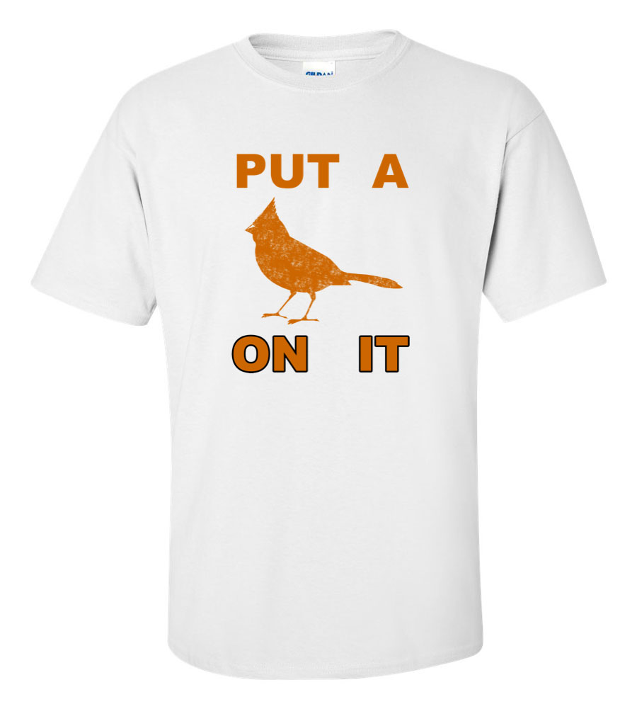 Put a Bird On It Funny T Shirt