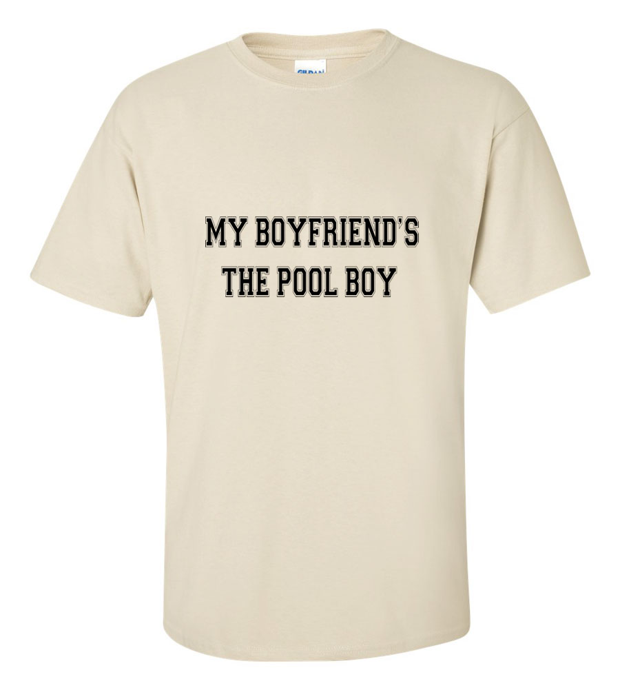 My Boyfriend's the Pool Boy Funny T Shirt