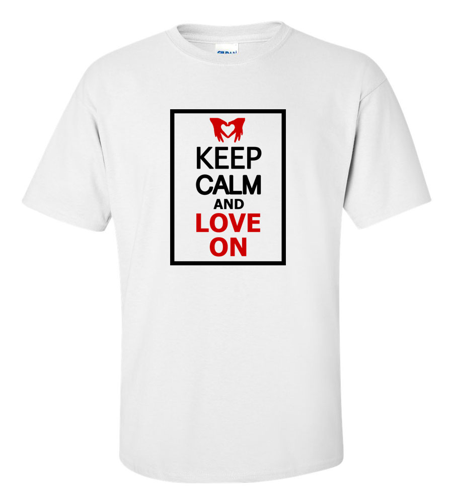 Keep Calm and Love On T Shirt