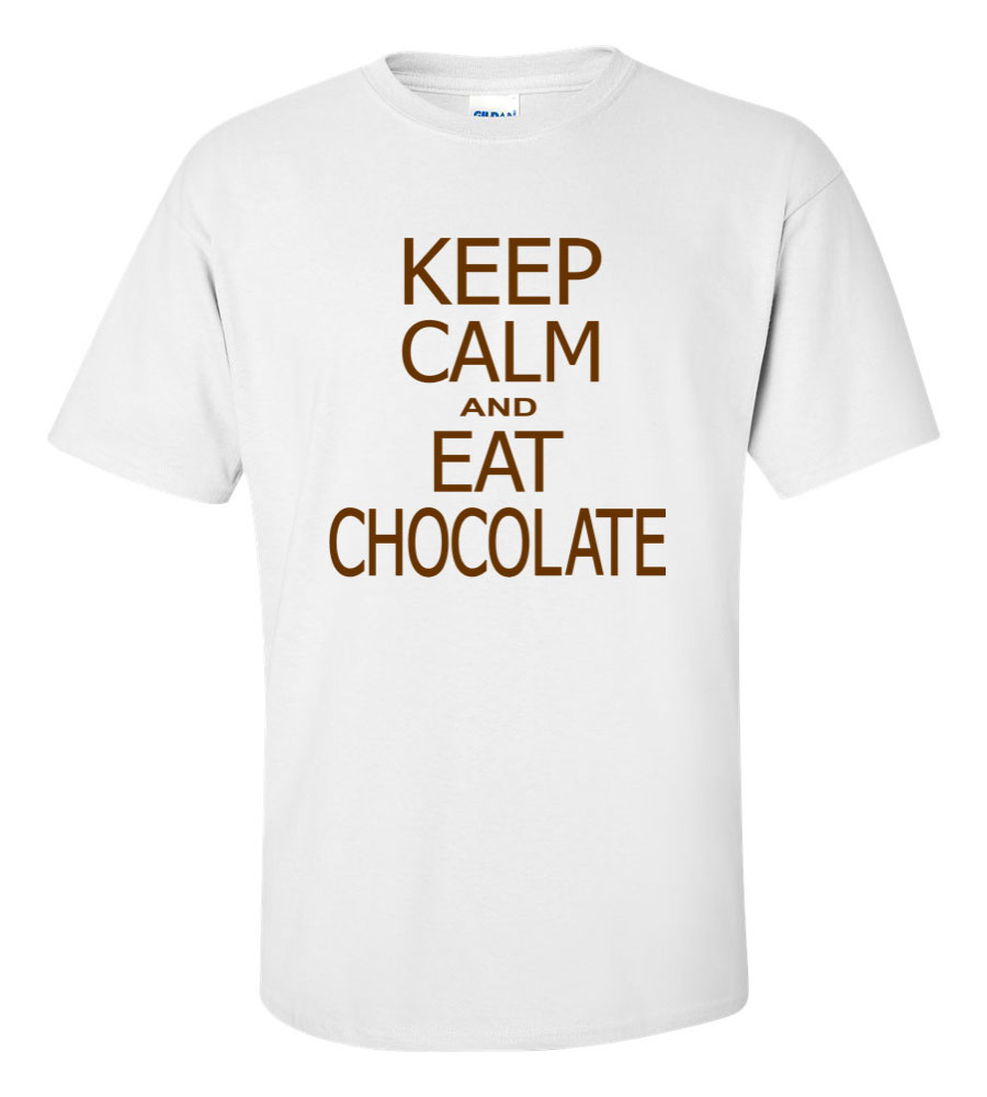 Keep Calm and Eat Chocolate T Shirt