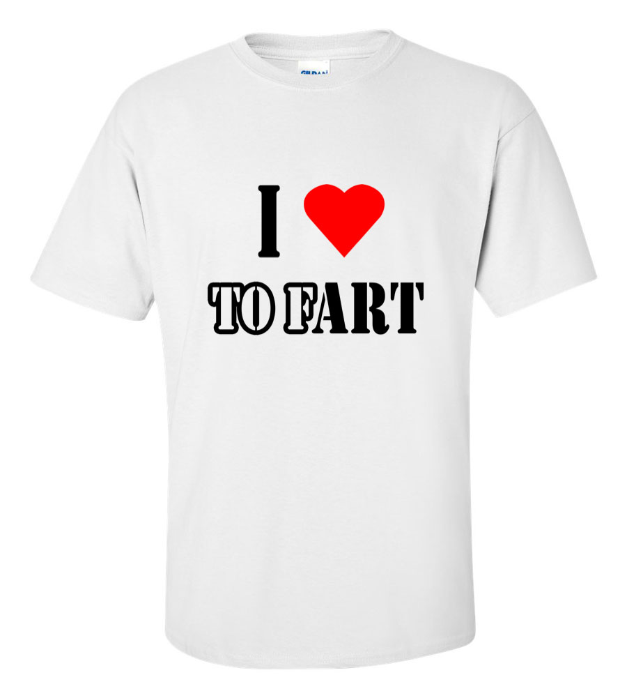 I Love to Fart Funny T Shirt