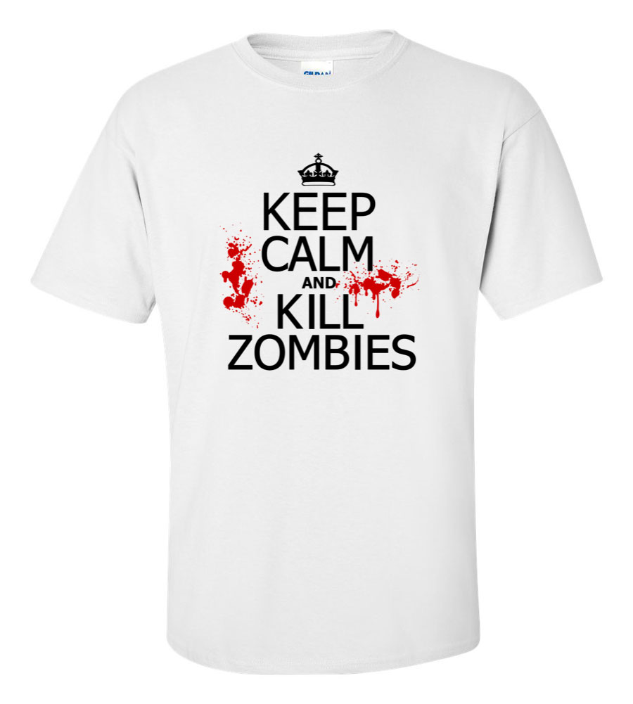 Keep Calm and Kill Zombies Funny T Shirt