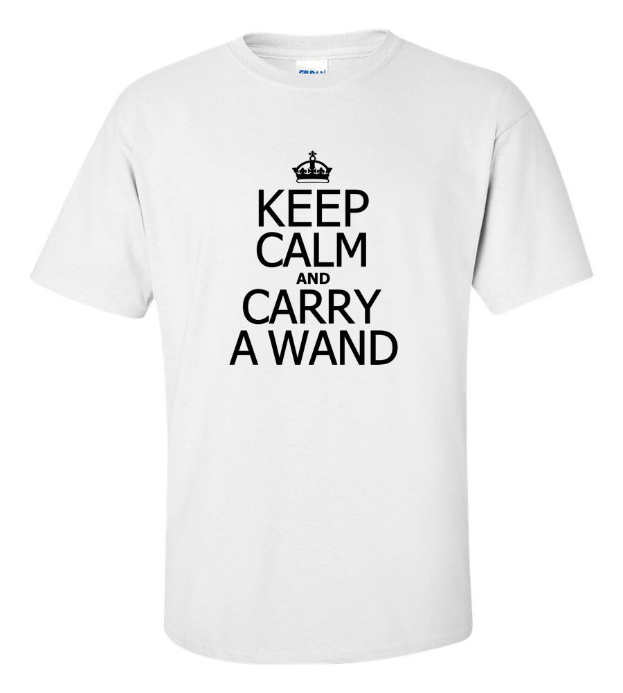 Keep Calm and Carry a Wand Funny T Shirt