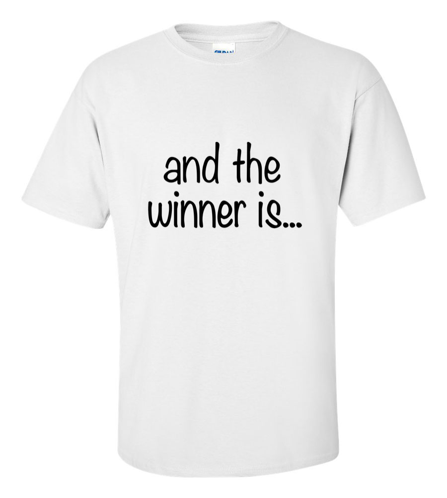 And the Winner Is..T Shirt