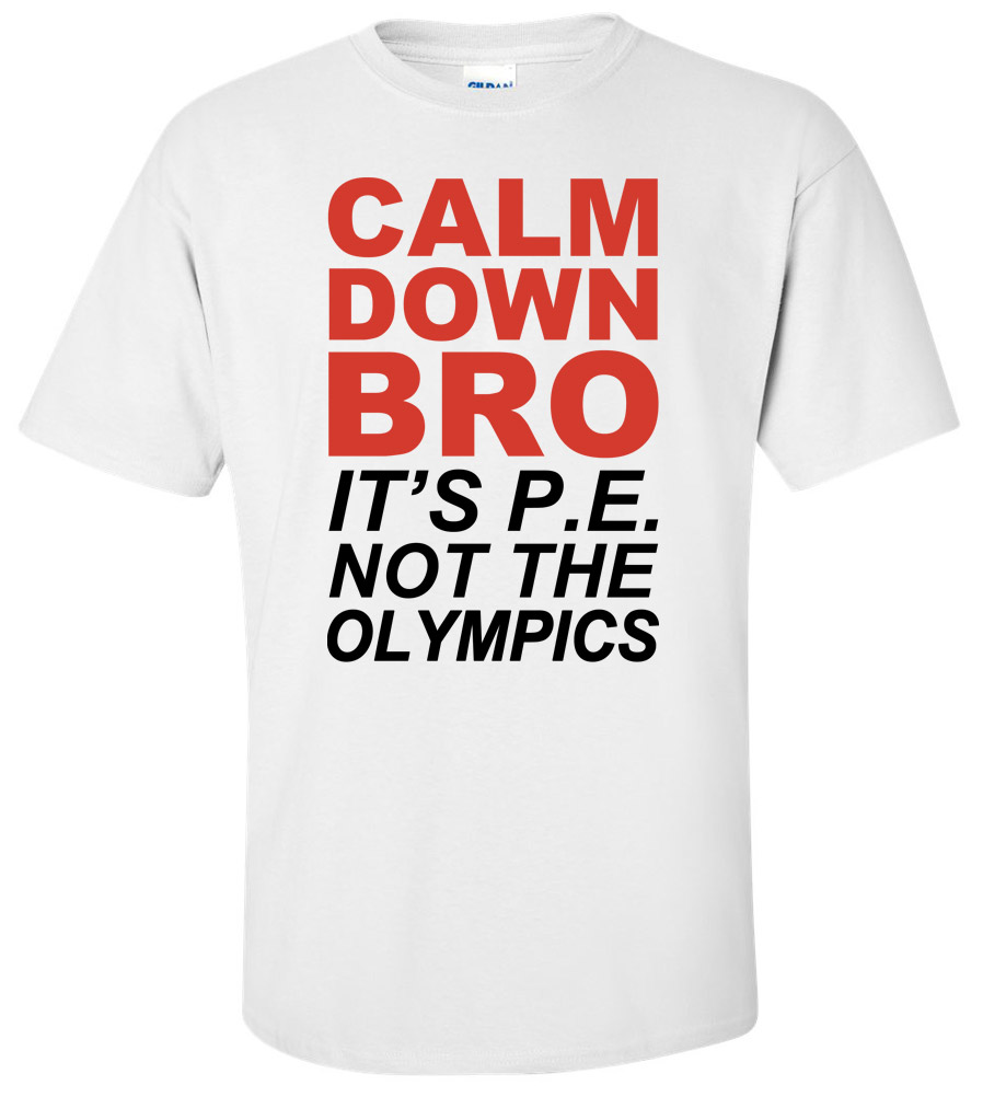 Calm Down Bro Funny T Shirt