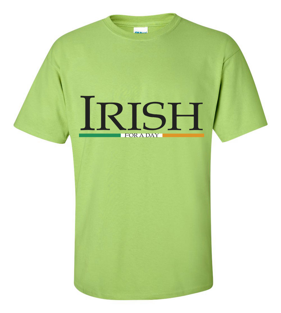Saint Patrick's Day Irish for a Day Funny T Shirt
