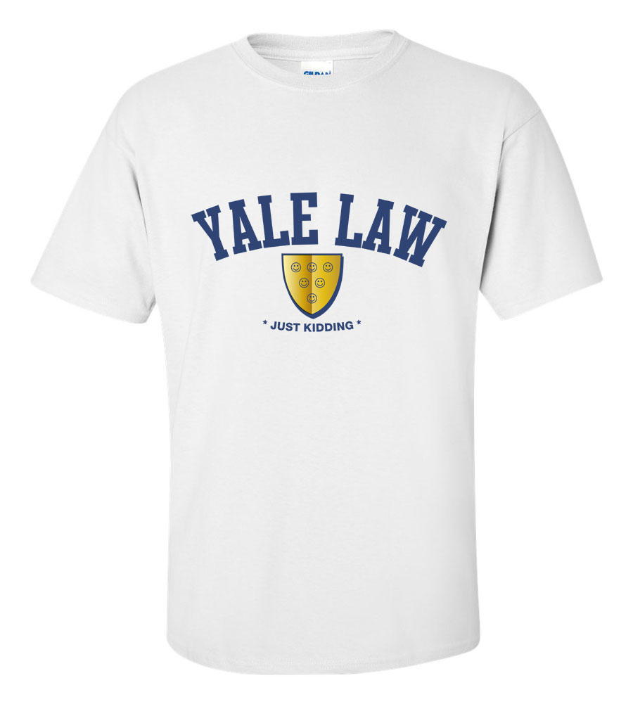 Yale Law Just Kidding Funny T Shirt