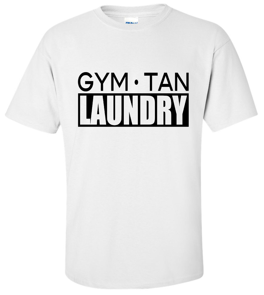 Gym Tan Laundry T Shirt