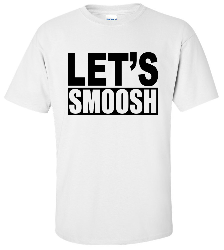 Let's Smoosh T Shirt