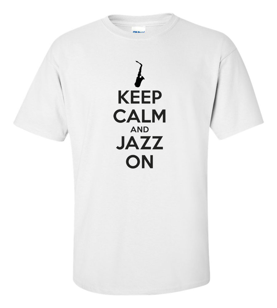 Keep Calm and Jazz On T Shirt