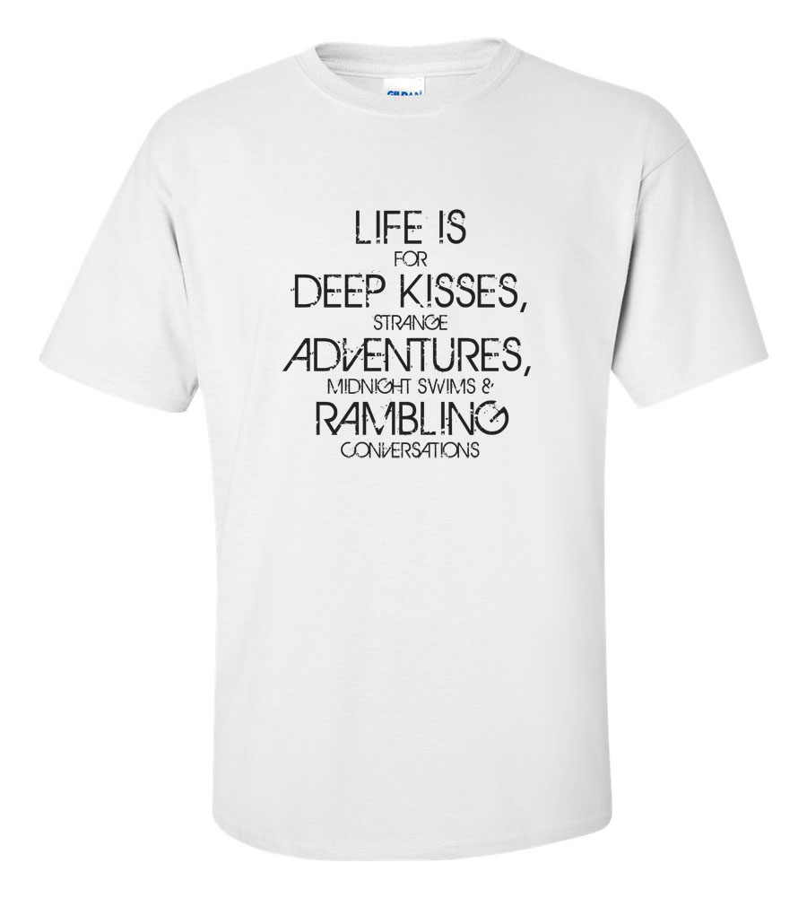 Life Kisses Adventure T Shirt
