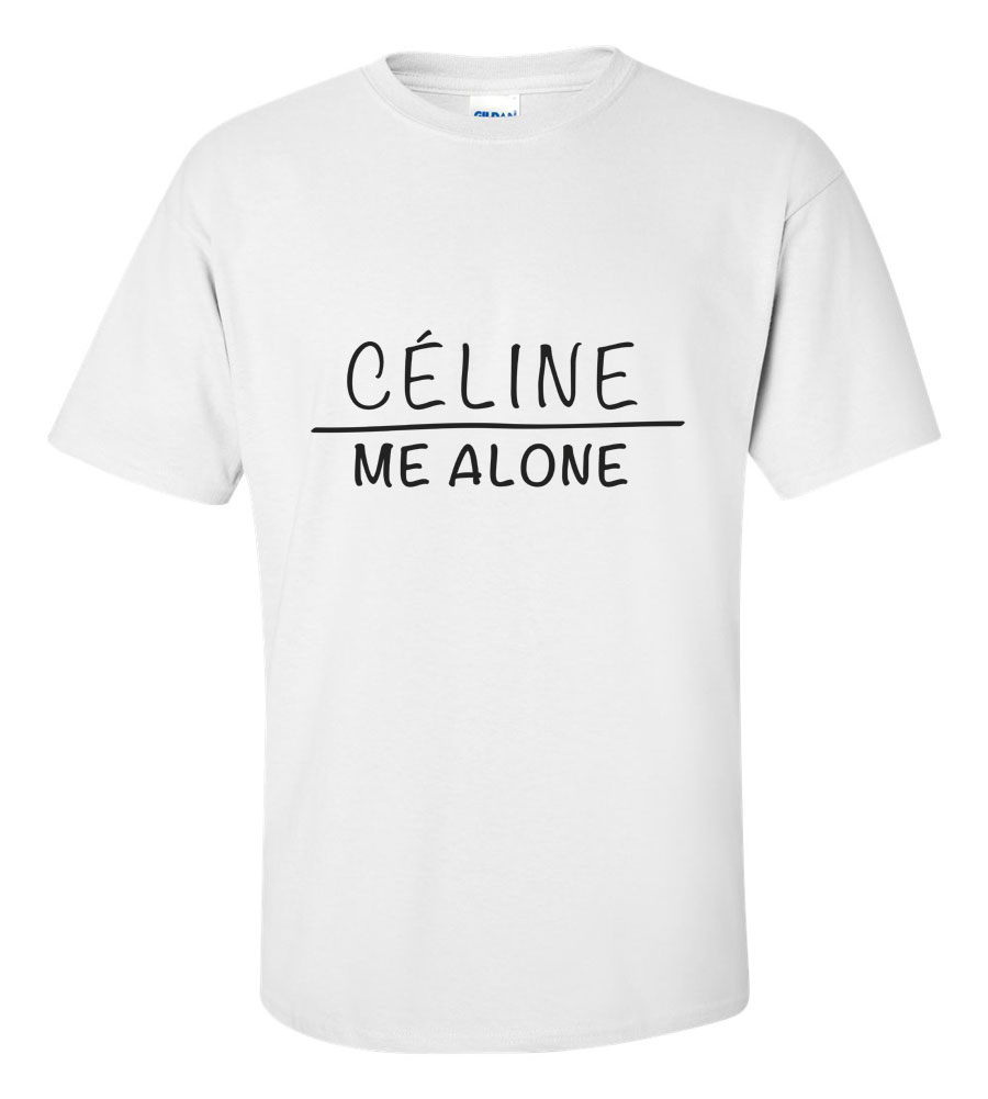 Celine Me Alone T shirt