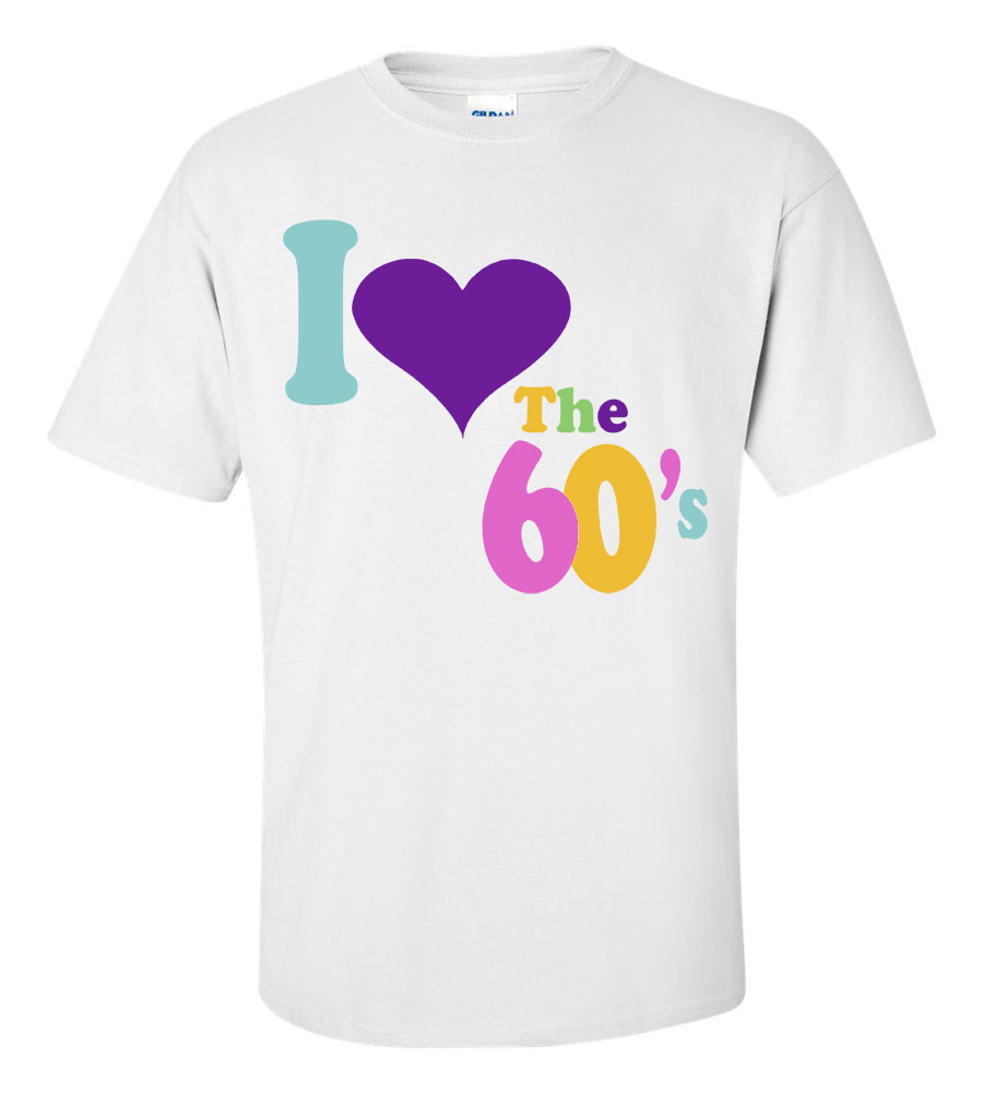 I Love the 60s T Shirt
