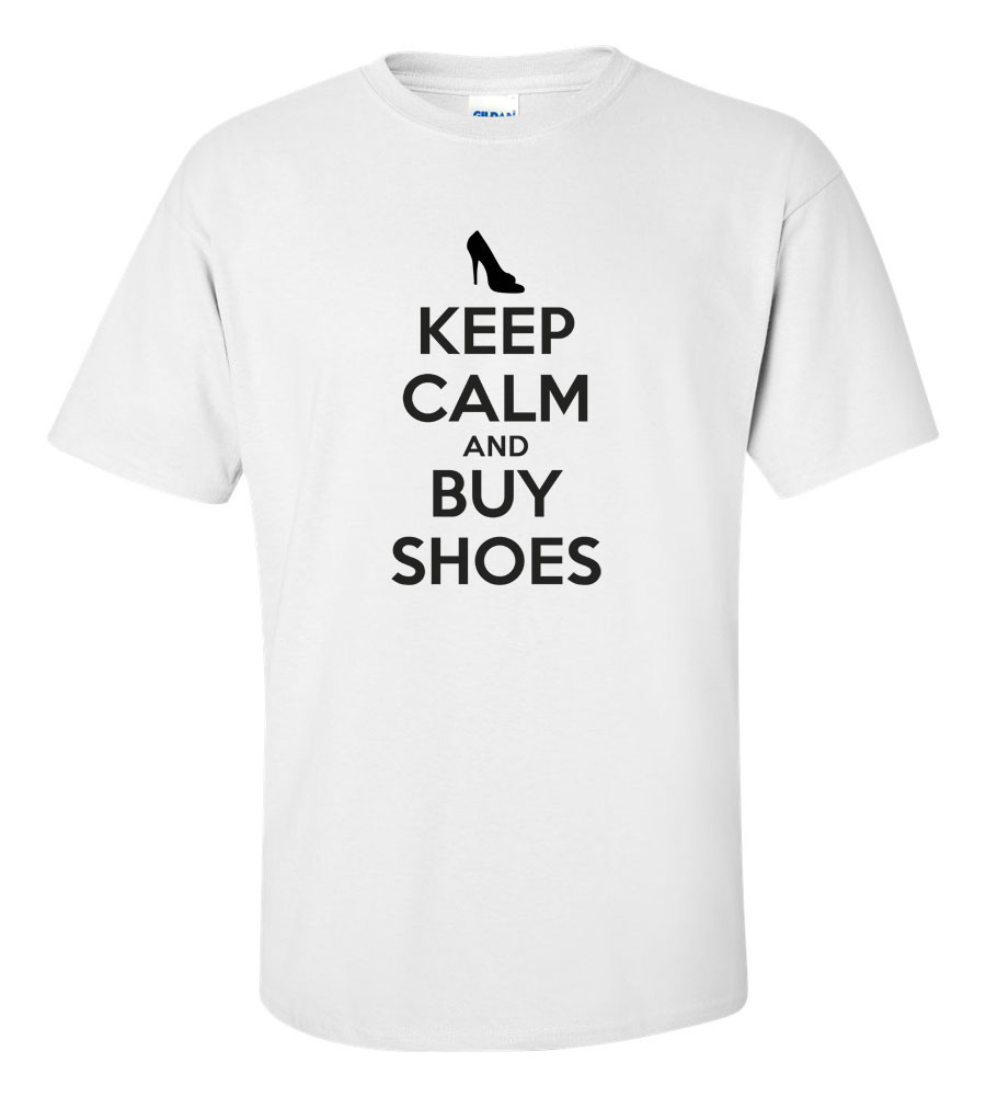 Keep Calm and Buy Shoes Funny T Shirt