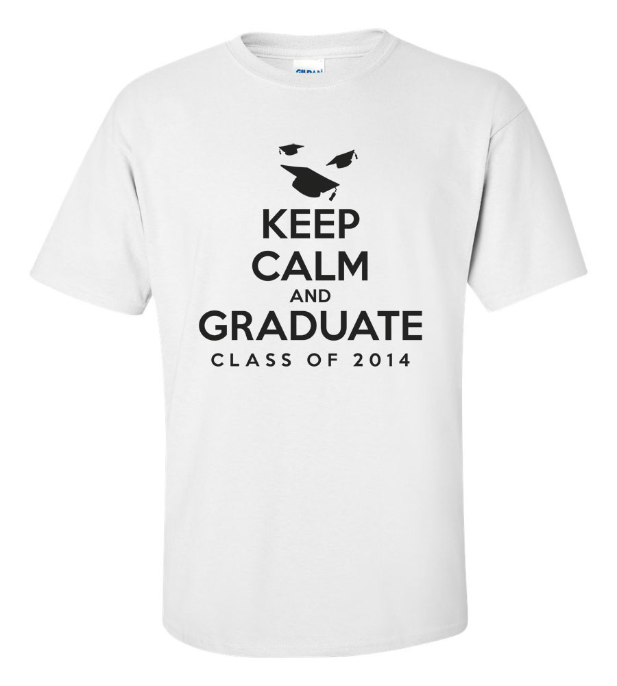 Keep Calm and Graduate Funny T Shirt