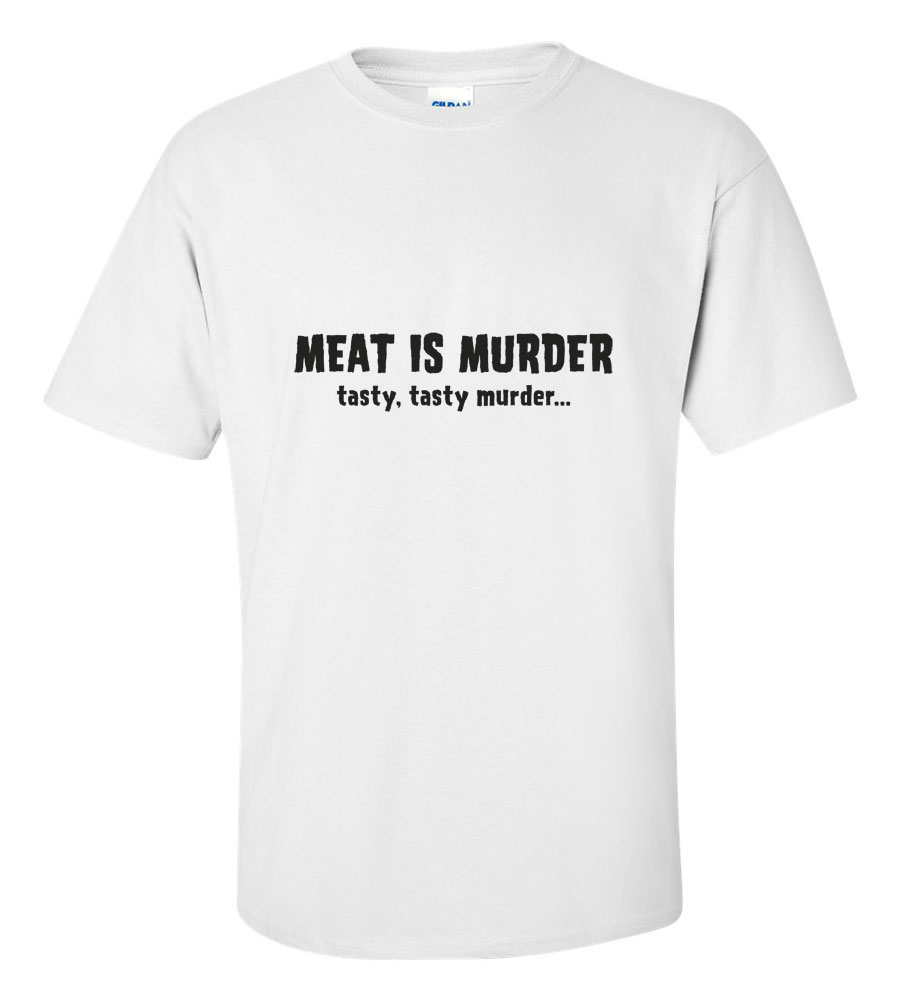 Meat is Murder Tasty Tasty Murder Funny T Shirt