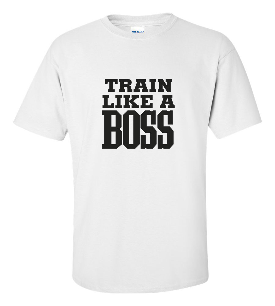 Train Like A Boss T Shirt