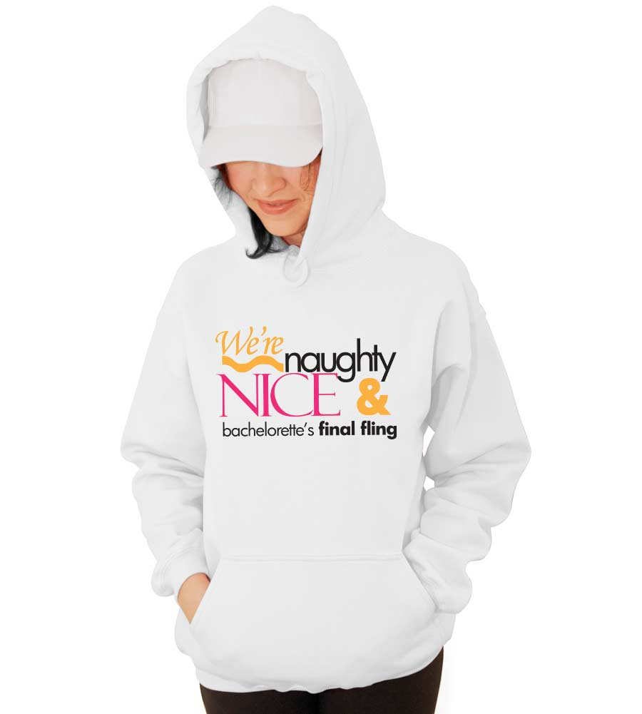 Naughy Nice Bachelorette Wedding Hooded Sweatshirt