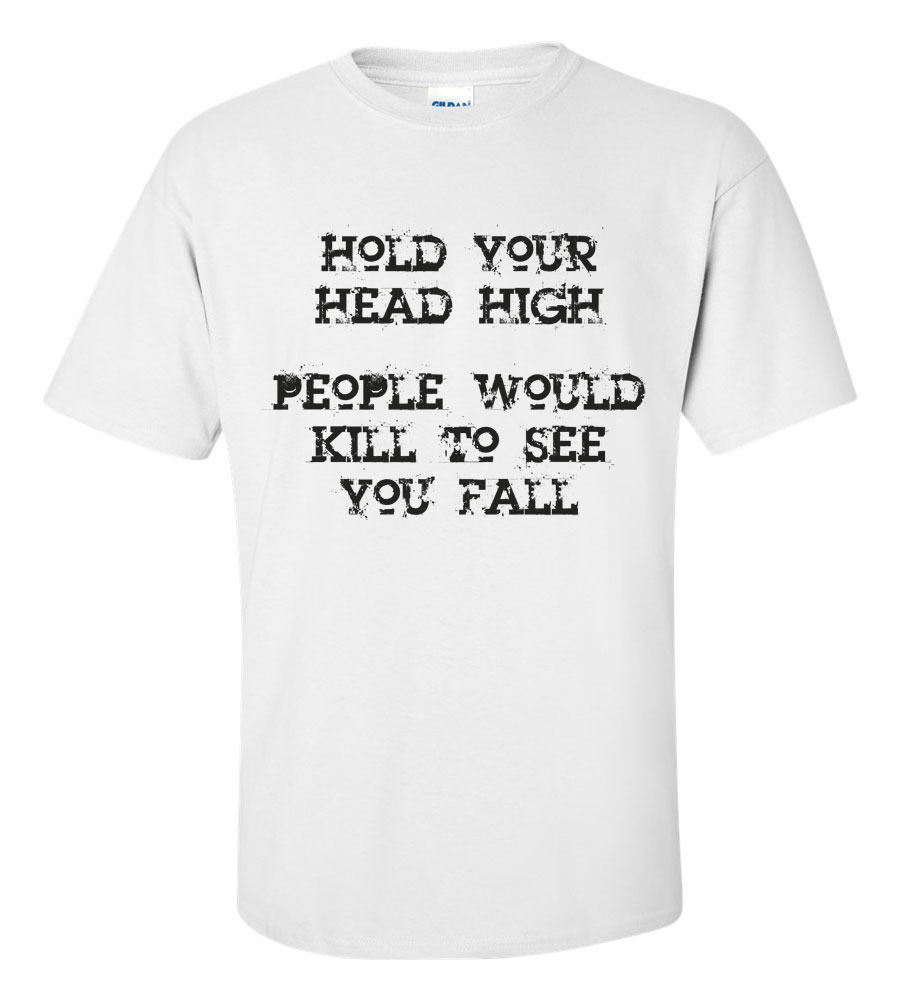 Hold Your Head High T Shirt