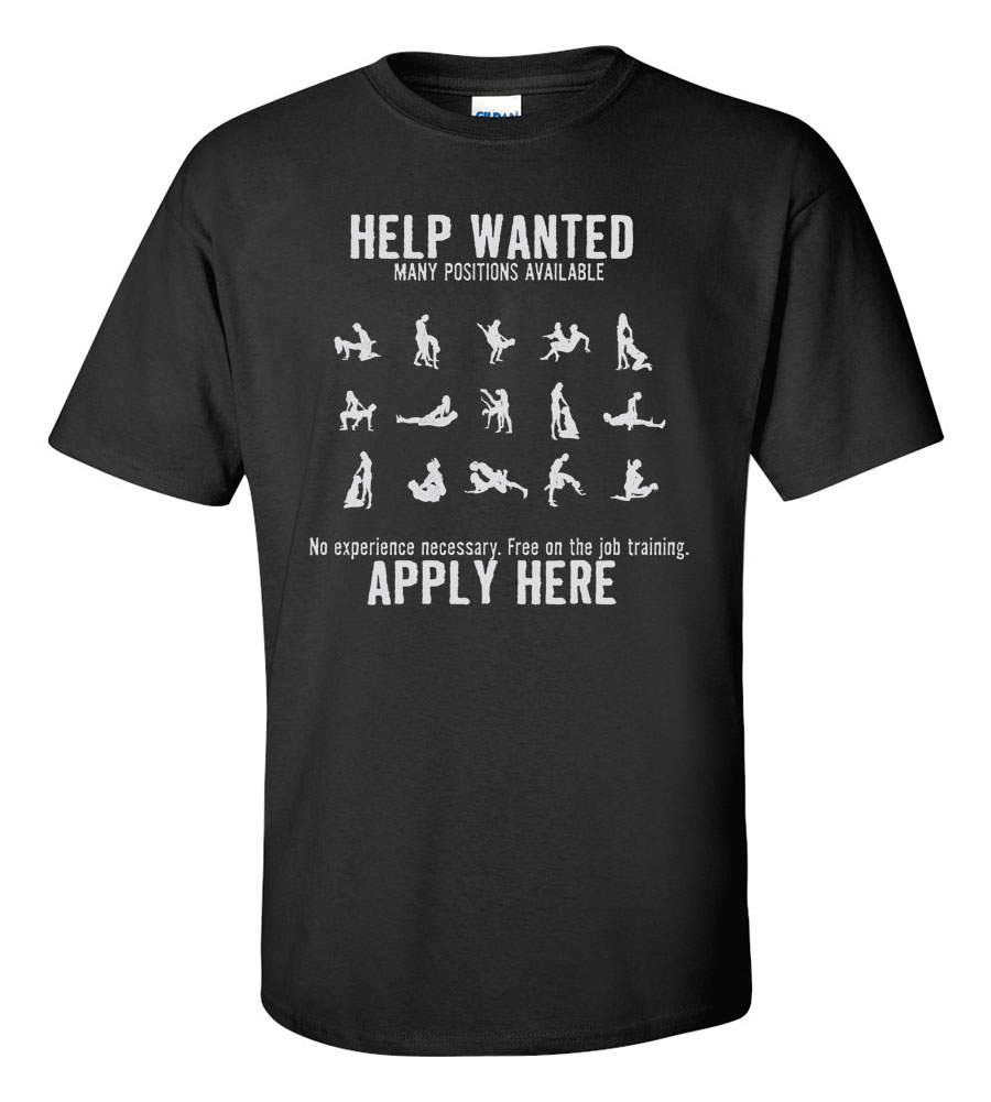 Help Wanted Many Positions Available Funny T Shirt