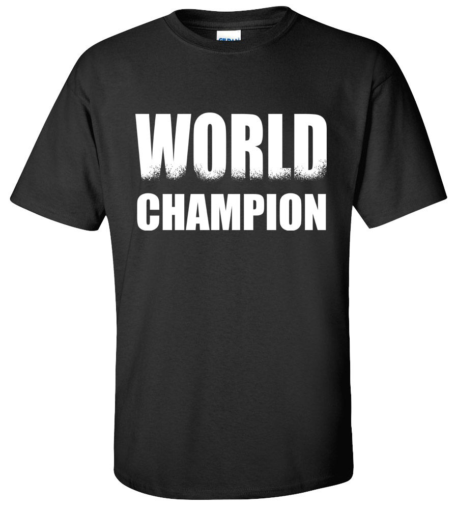 World Champion T-shirt Funny College Humor Silly New Tee