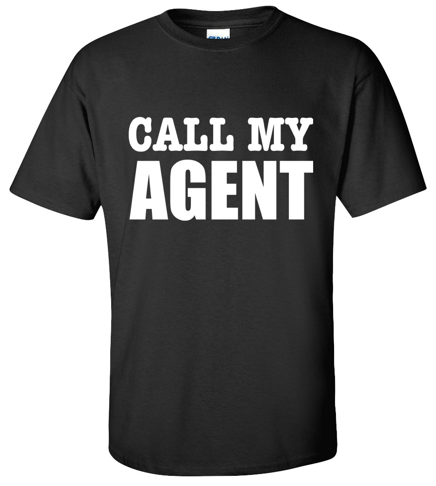Call My Agent T-shirt Funny College Humor Silly New Tee