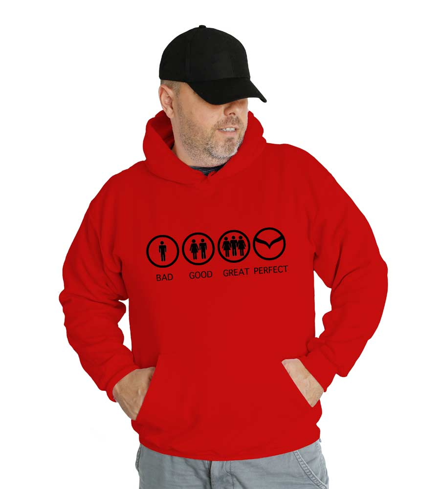 Bad Good Great Perfect Mazda Hooded Sweatshirt