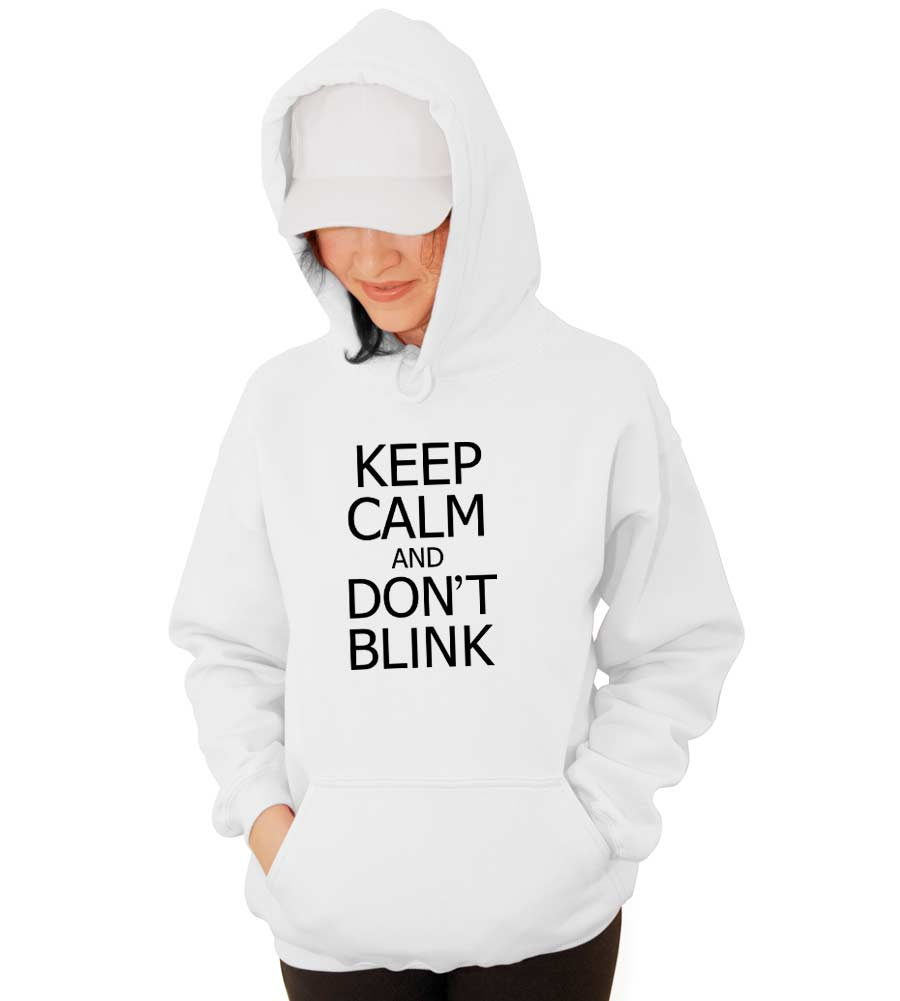 Keep Calm and Don't Blink Hooded Sweatshirt