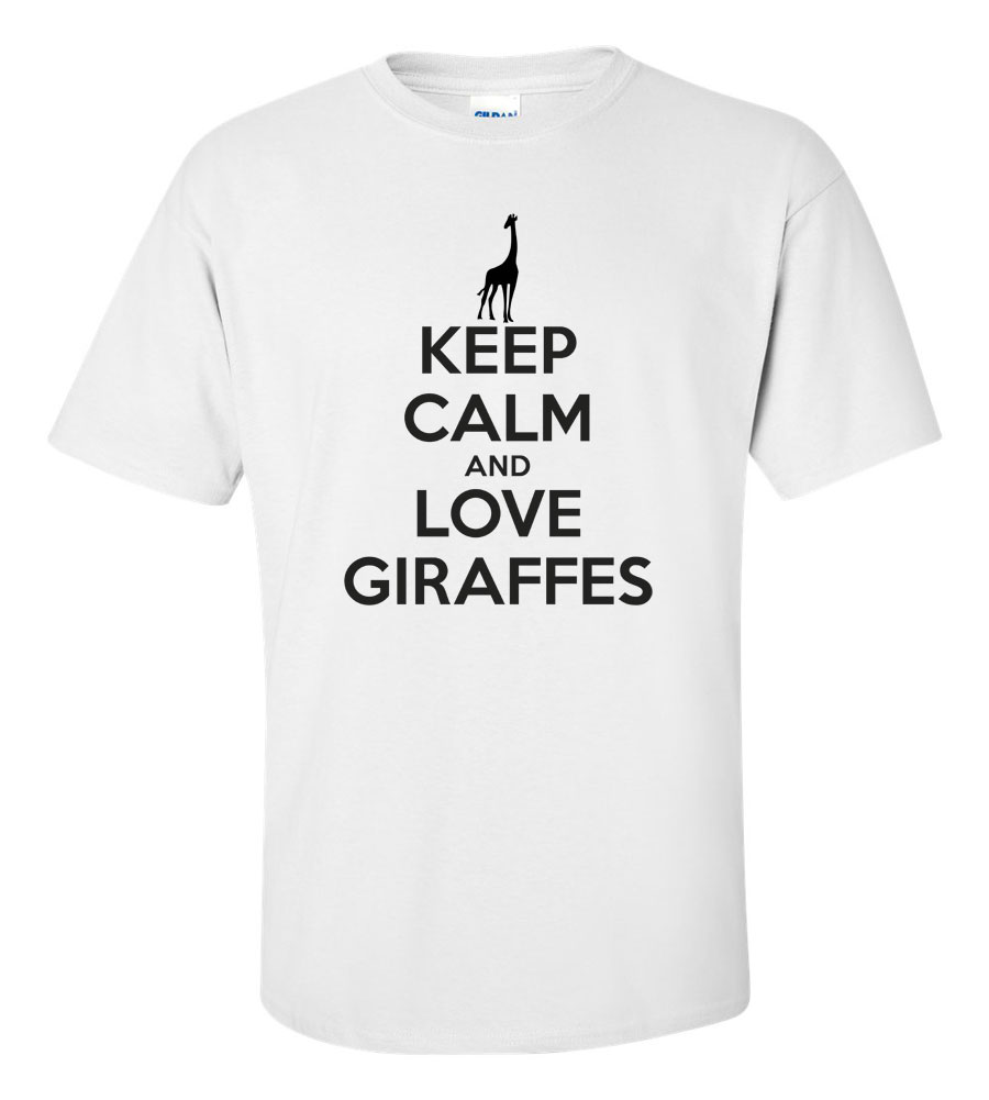 Keep Calm And Love Giraffes On T-shirt Funny Humor