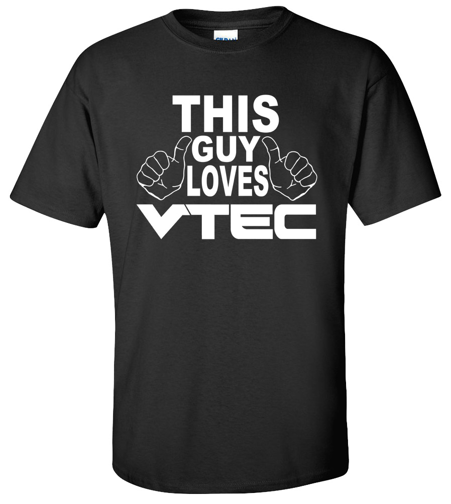 This Guy Loves VTEC T-shirt Sport Race Car Honda Acura Tee