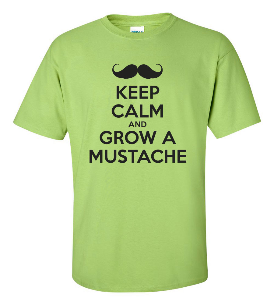 Keep Calm And Grow A Mustache T-shirt Funny Humor